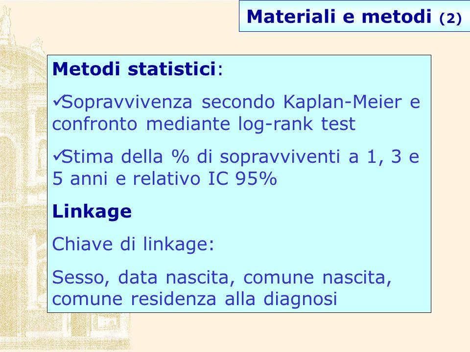 Linkage: 42637 casi (tumori considerati) % linkage: 72.3% sopravvivenza linkati vs.