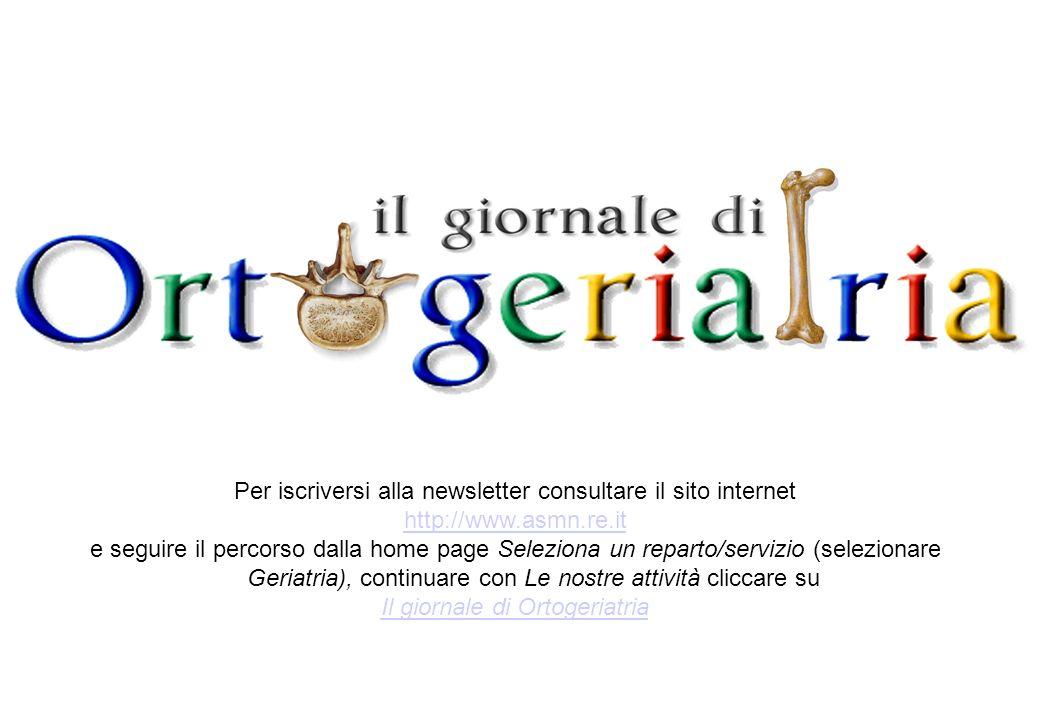 Per iscriversi alla newsletter consultare il sito internet http://www.asmn.re.it e seguire il percorso dalla home page Seleziona un reparto/servizio (