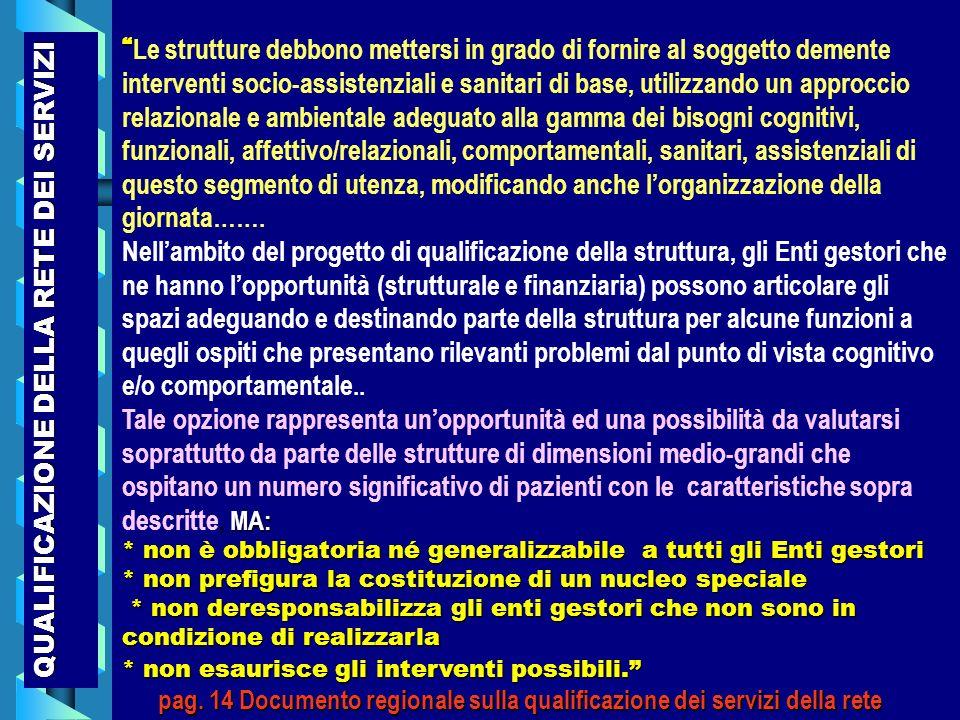 QUALIFICAZIONE DELLA RETE DEI SERVIZI MA: * non è obbligatoria né generalizzabile a tutti gli Enti gestori * non prefigura la costituzione di un nucle