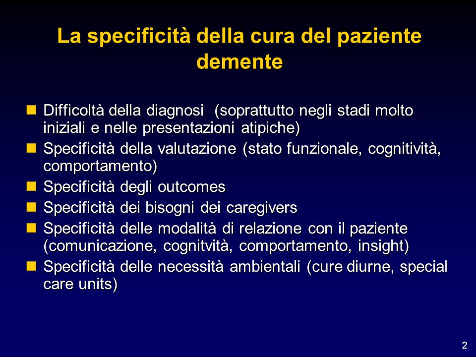 Distribuzione delle varie forme di demenza Mild cognitive impairment Dementia with Lewy bodies Vascular Mixed Other Alzheimersmild Alzheimersmoderate Alzheimerssevere Source: Icon and Landis, Fall 2000 Alzheimers disease 15% 2% 14% 13% 1% 40% 55% 20% 40%