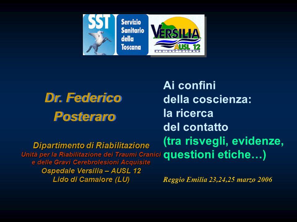 Dr. Federico Posteraro Dr. Federico Posteraro Dipartimento di Riabilitazione Unità per la Riabilitazione dei Traumi Cranici e delle Gravi Cerebrolesio