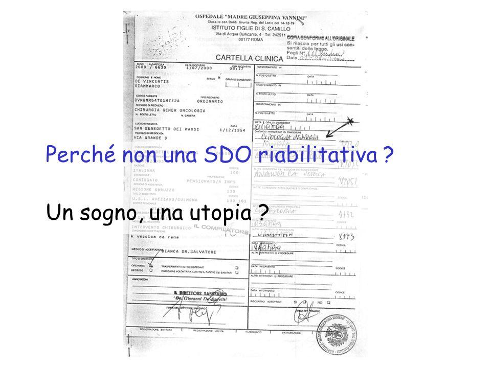 Perché non una SDO riabilitativa ? Un sogno, una utopia ?