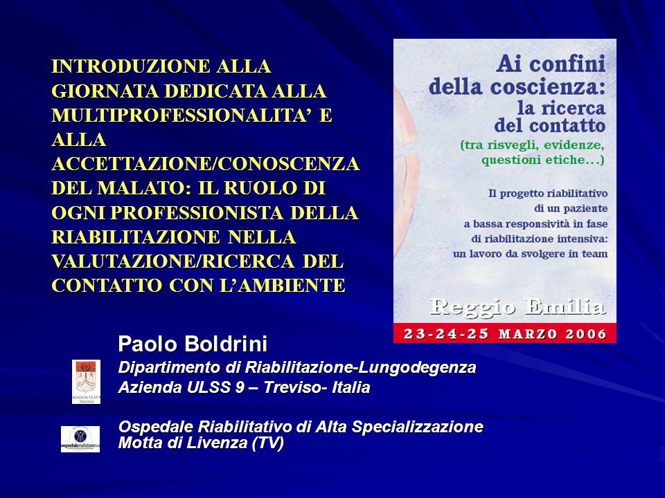 Paolo Boldrini Dipartimento di Riabilitazione-Lungodegenza Azienda ULSS 9 – Treviso- Italia Ospedale Riabilitativo di Alta Specializzazione Motta di L