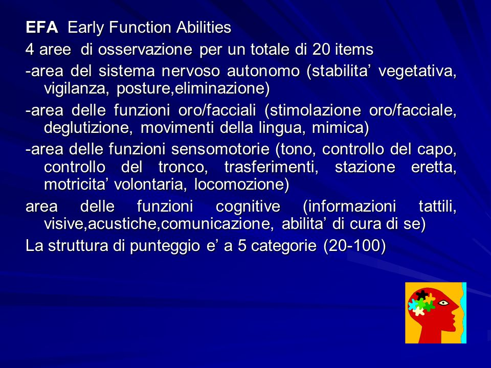 EFA Early Function Abilities 4 aree di osservazione per un totale di 20 items -area del sistema nervoso autonomo (stabilita vegetativa, vigilanza, pos