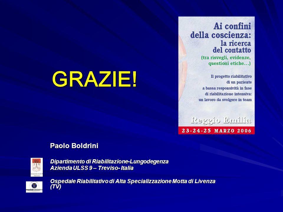 GRAZIE! Paolo Boldrini Dipartimento di Riabilitazione-Lungodegenza Azienda ULSS 9 – Treviso- Italia Ospedale Riabilitativo di Alta Specializzazione Mo