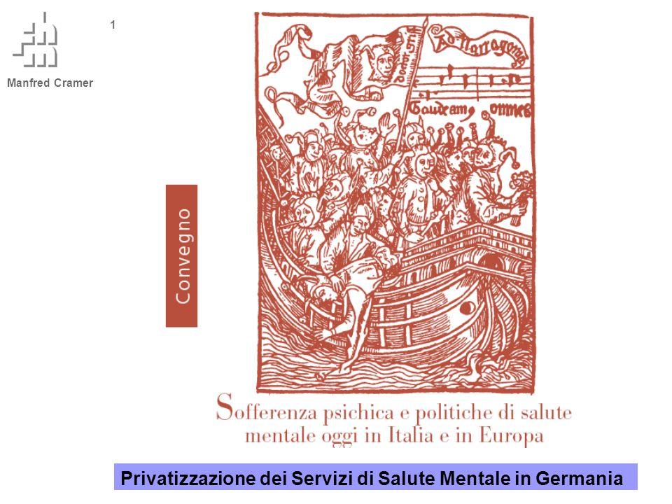 Manfred Cramer 1 Privatizzazione dei Servizi di Salute Mentale in Germania