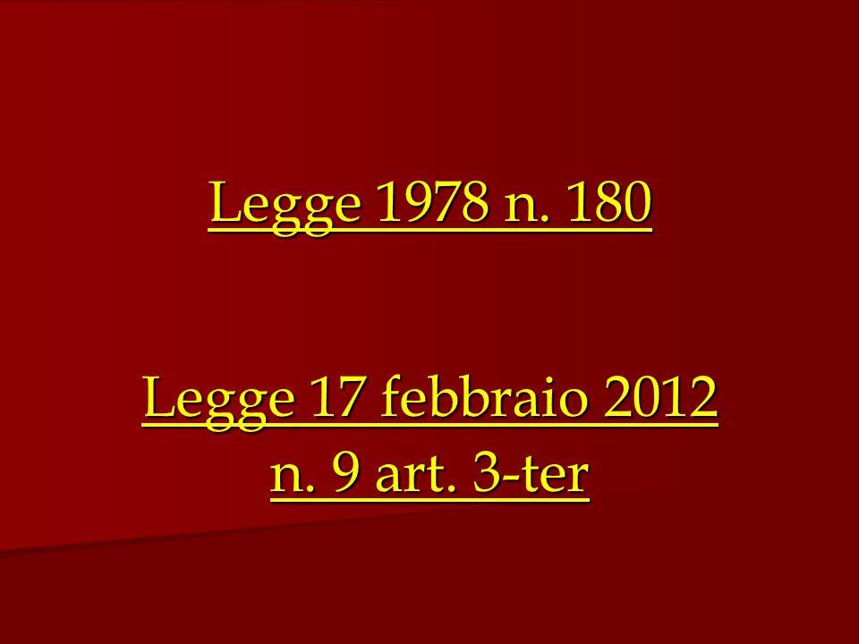 Legge 1978 n. 180 Legge 17 febbraio 2012 n. 9 art. 3-ter