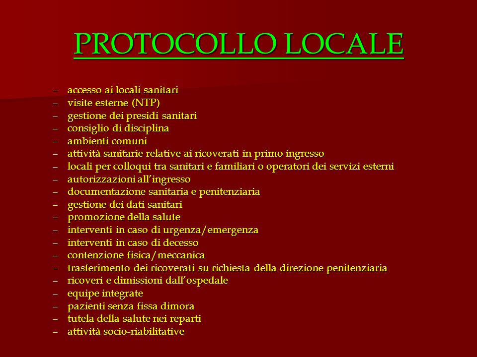 PROTOCOLLO LOCALE –accesso ai locali sanitari –visite esterne (NTP) –gestione dei presidi sanitari –consiglio di disciplina –ambienti comuni –attività