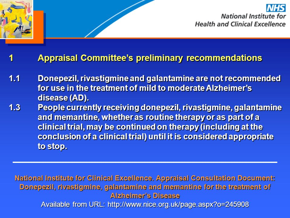 National Institute for Clinical Excellence. Appraisal Consultation Document: Donepezil, rivastigmine, galantamine and memantine for the treatment of A