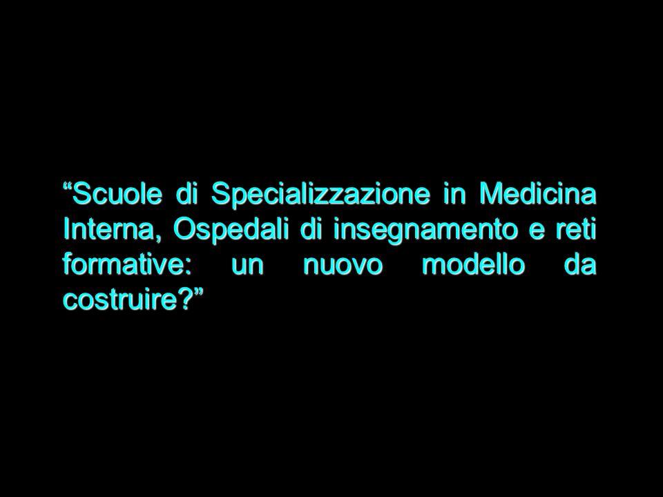 Scuole di Specializzazione in Medicina Interna, Ospedali di insegnamento e reti formative: un nuovo modello da costruire?
