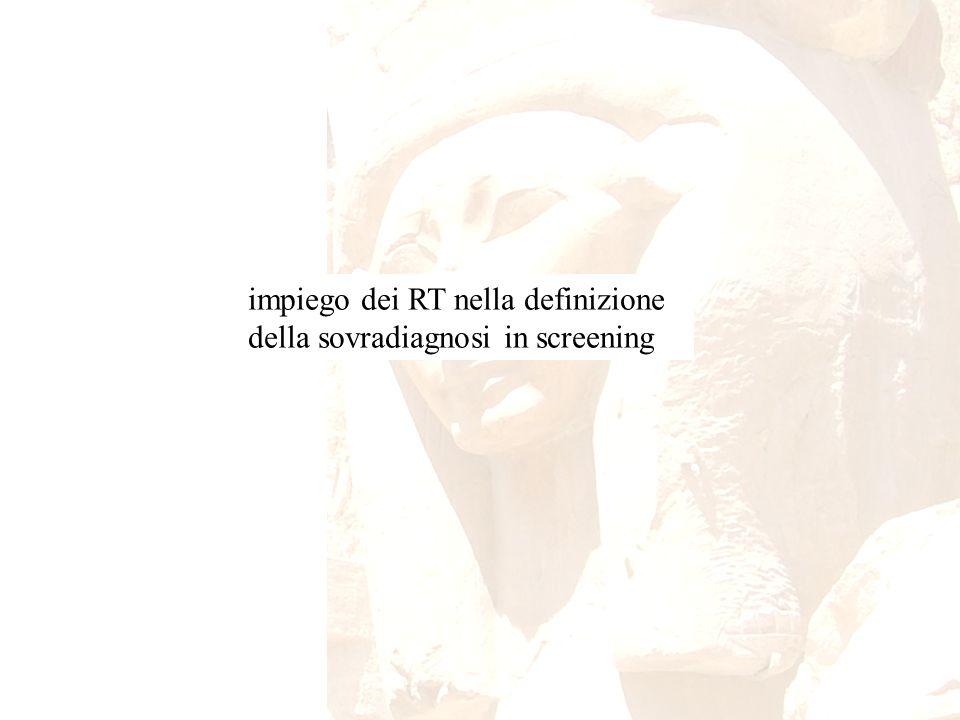 impiego dei RT nella definizione della sovradiagnosi in screening