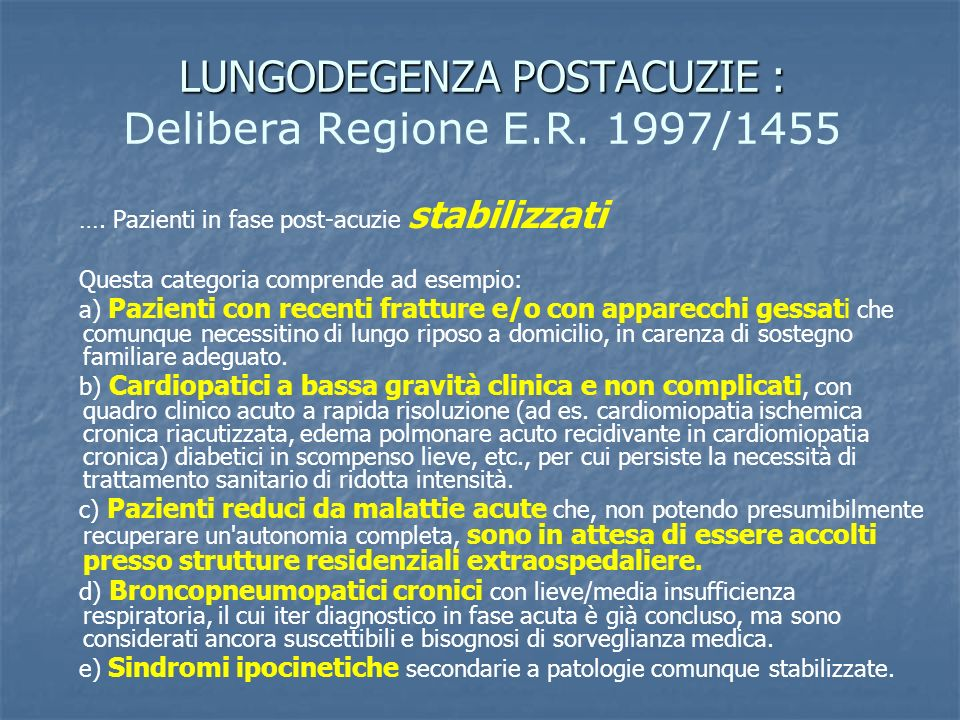 LUNGODEGENZA POSTACUZIE : LUNGODEGENZA POSTACUZIE : Delibera Regione E.R.