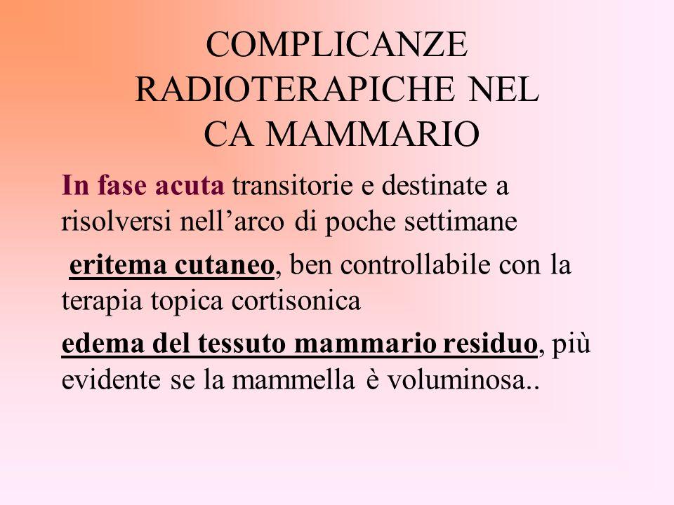 Coinvolgimento delle pazienti nel programma terapeutico Prima dell inizio di un trattamento radiante la paziente deve ricevere una adeguata e completa informazione sugli effetti collaterali legati alla radioterapia e sugli eventuali rimedi da adottare