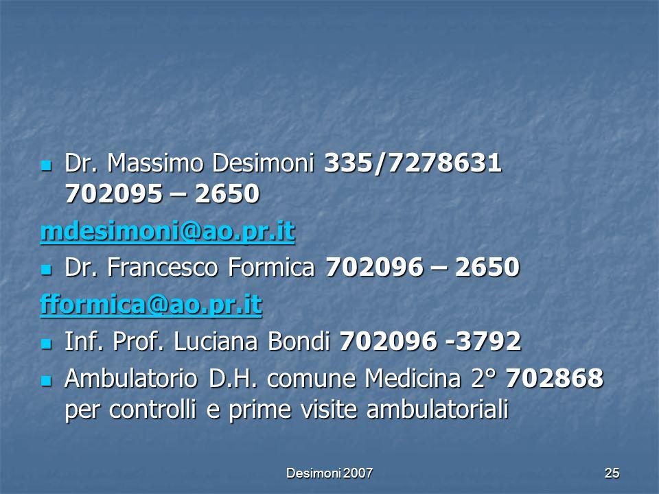 Desimoni 200725 Dr. Massimo Desimoni 335/7278631 702095 – 2650 Dr. Massimo Desimoni 335/7278631 702095 – 2650 mdesimoni@ao.pr.it Dr. Francesco Formica