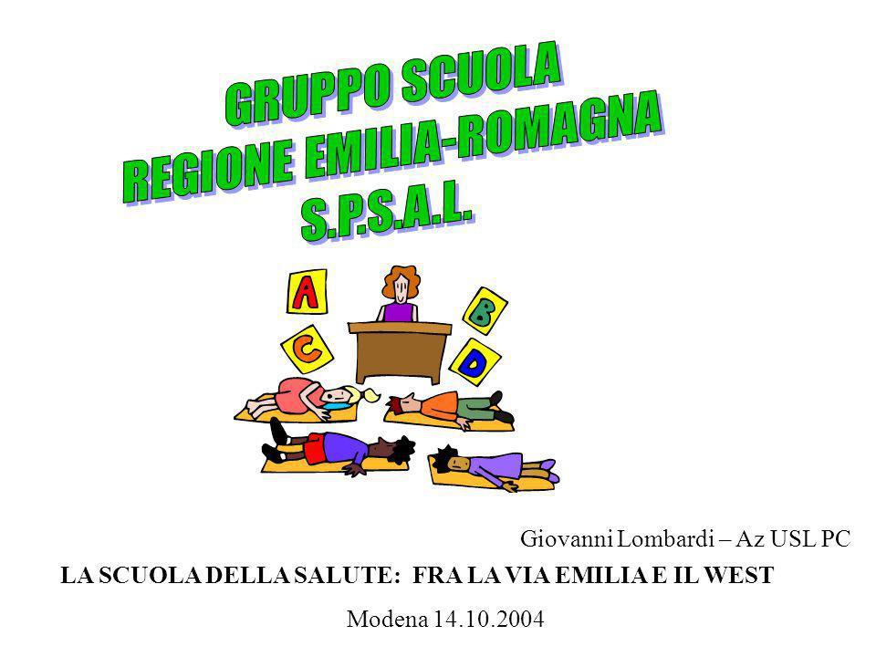 LA SCUOLA DELLA SALUTE: FRA LA VIA EMILIA E IL WEST Modena 14.10.2004 Giovanni Lombardi – Az USL PC