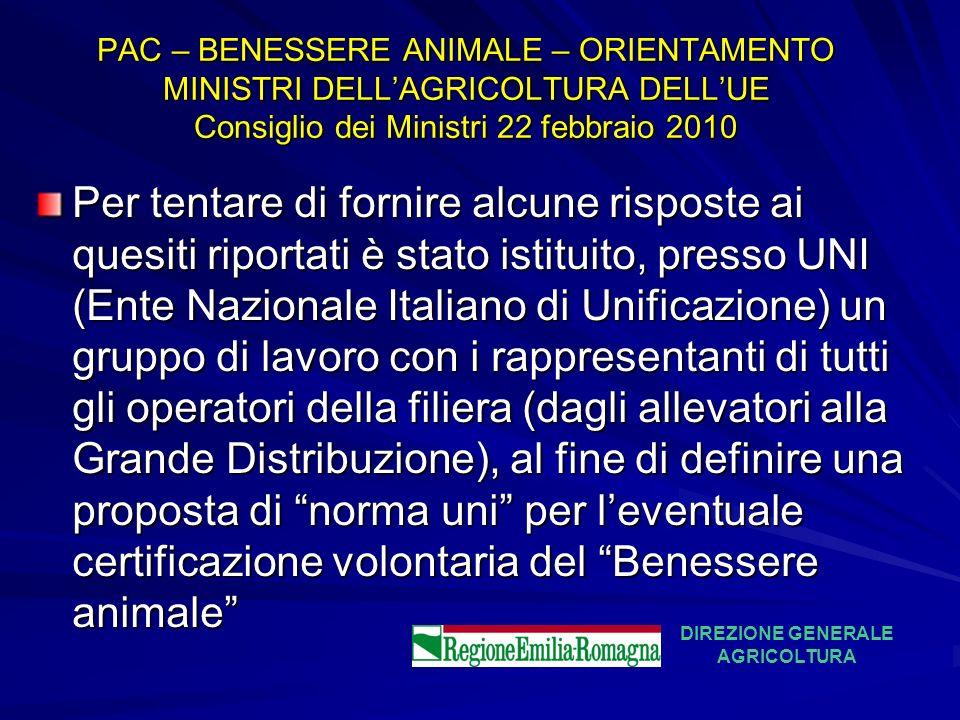 PAC – BENESSERE ANIMALE – ORIENTAMENTO MINISTRI DELLAGRICOLTURA DELLUE Consiglio dei Ministri 22 febbraio 2010 Per tentare di fornire alcune risposte