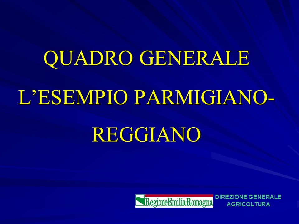 QUADRO GENERALE LESEMPIO PARMIGIANO- REGGIANO DIREZIONE GENERALE AGRICOLTURA