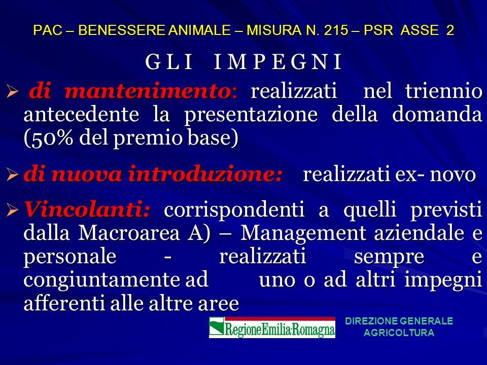 PAC – BENESSERE ANIMALE – MISURA N. 215 – PSR ASSE 2 G L I I M P E G N I di mantenimento: realizzati nel triennio antecedente la presentazione della d