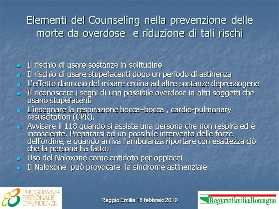 Reggio Emilia 18 febbraio 2010 Elementi del Counseling nella prevenzione delle morte da overdose e riduzione di tali rischi Il rischio di usare sostan