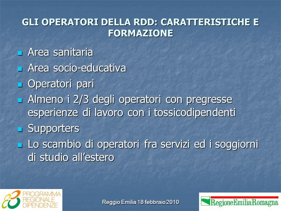 Reggio Emilia 18 febbraio 2010 GLI OPERATORI DELLA RDD: CARATTERISTICHE E FORMAZIONE Area sanitaria Area sanitaria Area socio-educativa Area socio-edu