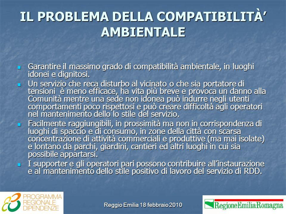 Reggio Emilia 18 febbraio 2010 IL PROBLEMA DELLA COMPATIBILITÀ AMBIENTALE Garantire il massimo grado di compatibilità ambientale, in luoghi idonei e d