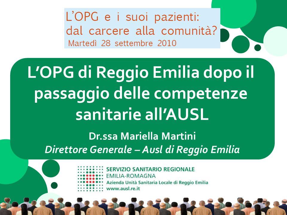 LOPG di Reggio Emilia dopo il passaggio delle competenze sanitarie allAUSL Dr.ssa Mariella Martini Direttore Generale – Ausl di Reggio Emilia