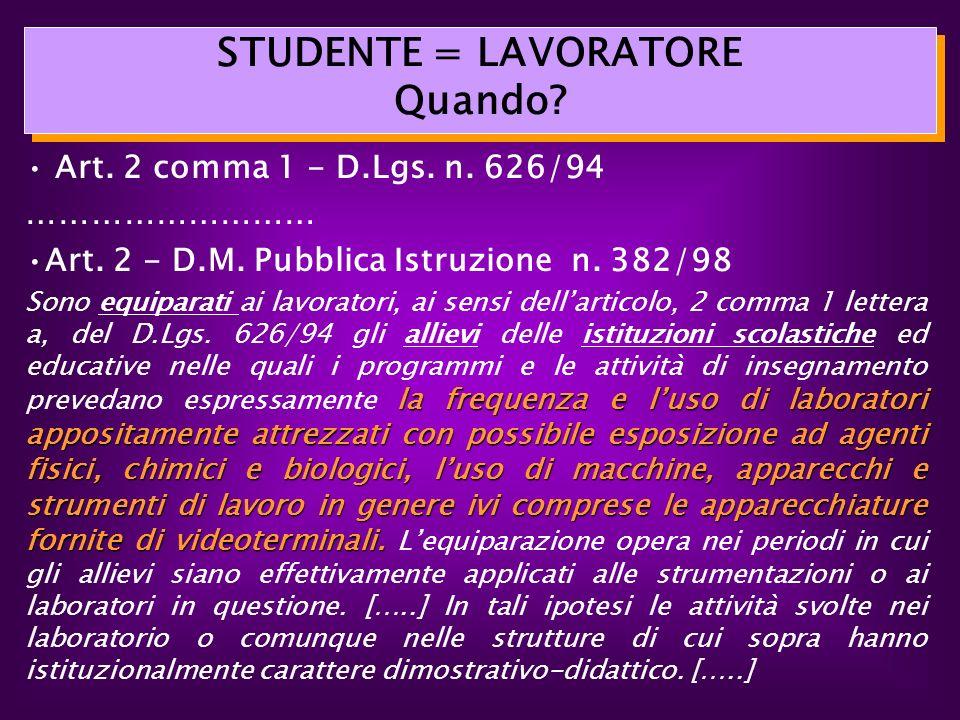 Art. 2 comma 1 - D.Lgs. n. 626/94 ……………………… Art. 2 - D.M. Pubblica Istruzione n. 382/98 la frequenza e luso di laboratori appositamente attrezzati con