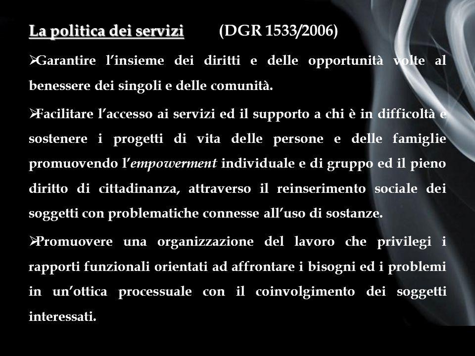 Page 2 First Page La politica dei servizi La politica dei servizi(DGR 1533/2006) Garantire linsieme dei diritti e delle opportunità volte al benessere dei singoli e delle comunità.