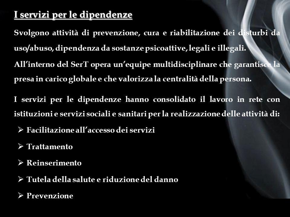 Page 4 First Page I servizi per le dipendenze Svolgono attività di prevenzione, cura e riabilitazione dei disturbi da uso/abuso, dipendenza da sostanze psicoattive, legali e illegali.