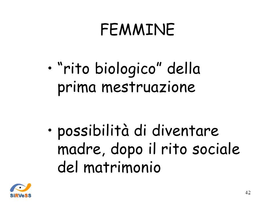 FEMMINE rito biologico della prima mestruazione possibilità di diventare madre, dopo il rito sociale del matrimonio SiRVeSS 42