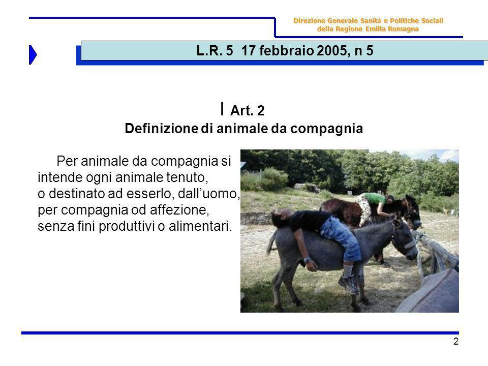 2 L.R. 5 17 febbraio 2005, n 5 Direzione Generale Sanità e Politiche Sociali della Regione Emilia Romagna I Art. 2 Definizione di animale da compagnia