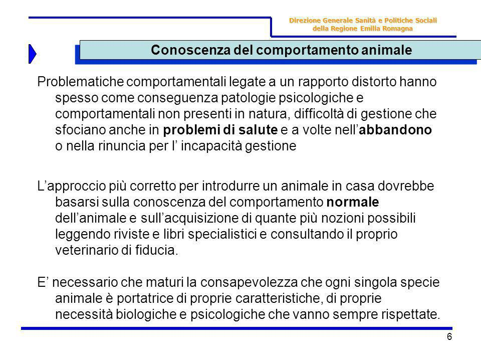 6 Conoscenza del comportamento animale Direzione Generale Sanità e Politiche Sociali della Regione Emilia Romagna Problematiche comportamentali legate