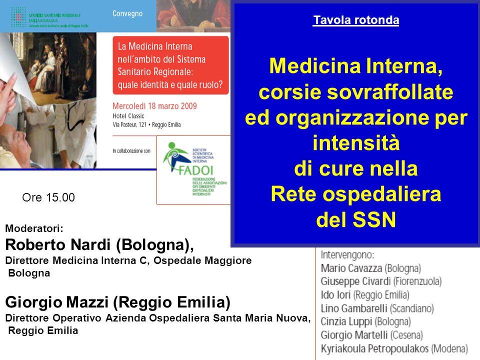 Tavola rotonda Medicina Interna, corsie sovraffollate ed organizzazione per intensità di cure nella Rete ospedaliera del SSN Moderatori: Roberto Nardi