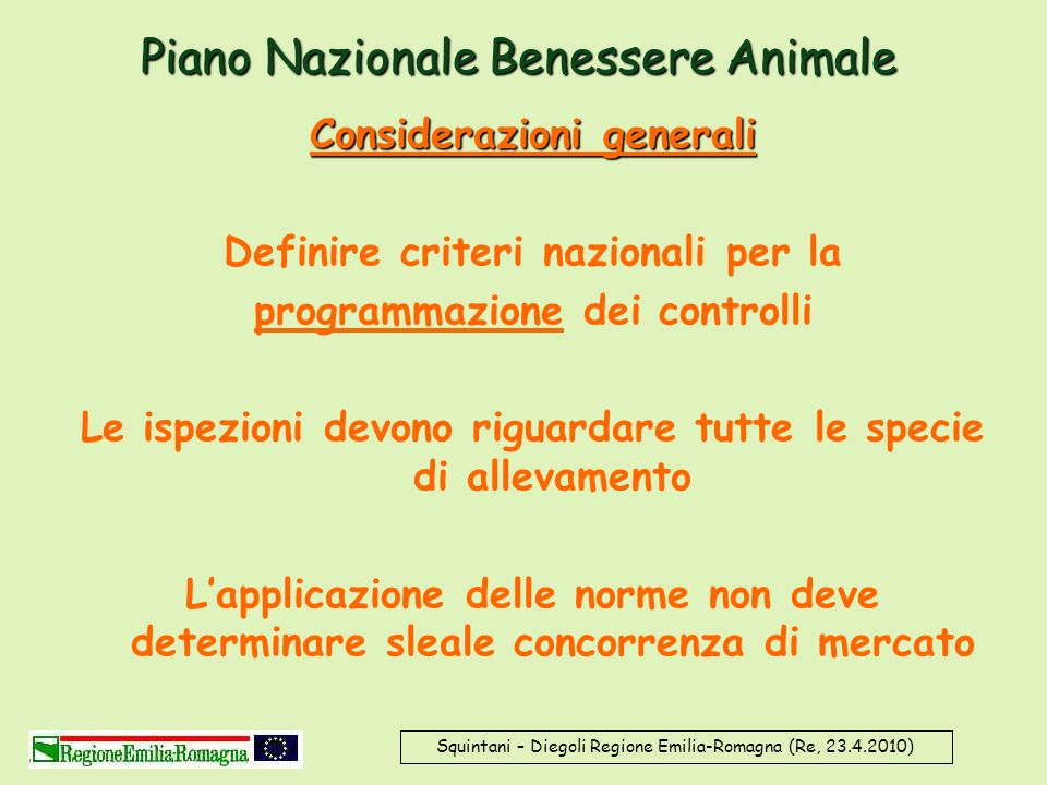 Piano Nazionale Benessere Animale Considerazioni generali Definire criteri nazionali per la programmazione dei controlli Le ispezioni devono riguardar