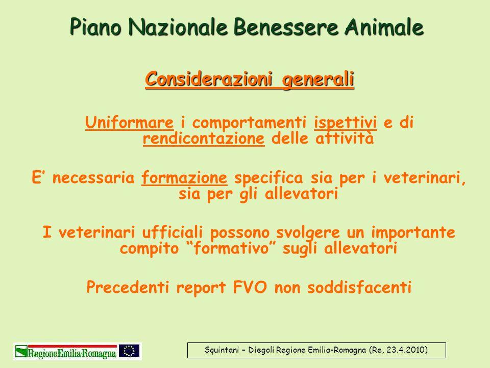 Piano Nazionale Benessere Animale Considerazioni generali Uniformare i comportamenti ispettivi e di rendicontazione delle attività E necessaria formaz