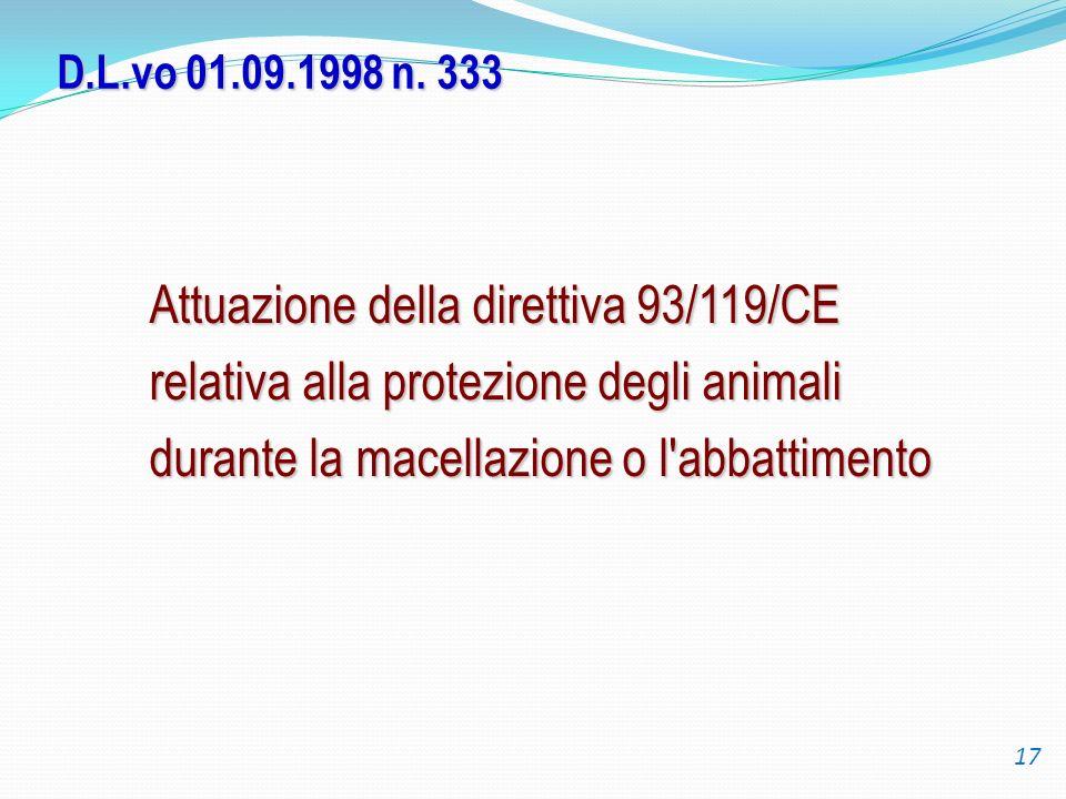 Attuazione della direttiva 93/119/CE relativa alla protezione degli animali durante la macellazione o l'abbattimento D.L.vo 01.09.1998 n. 333 17