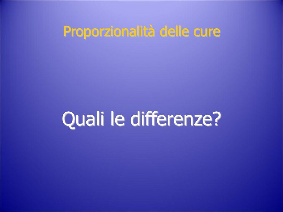 Proporzionalità delle cure Quali le differenze?