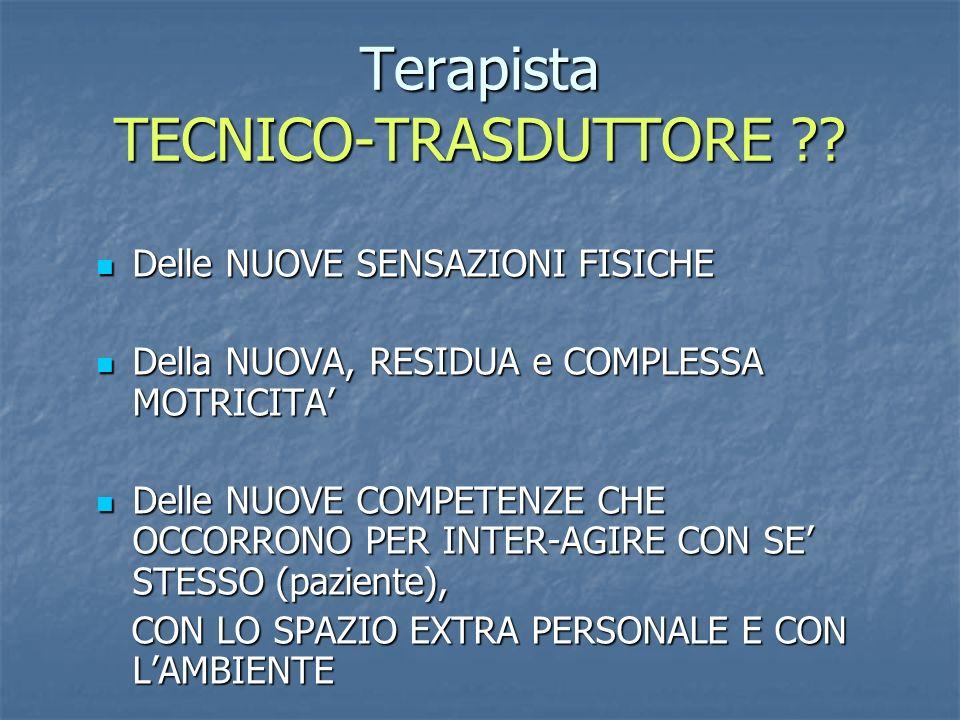 Terapista TECNICO-TRASDUTTORE ?.