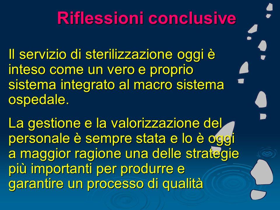 Il servizio di sterilizzazione oggi è inteso come un vero e proprio sistema integrato al macro sistema ospedale. La gestione e la valorizzazione del p