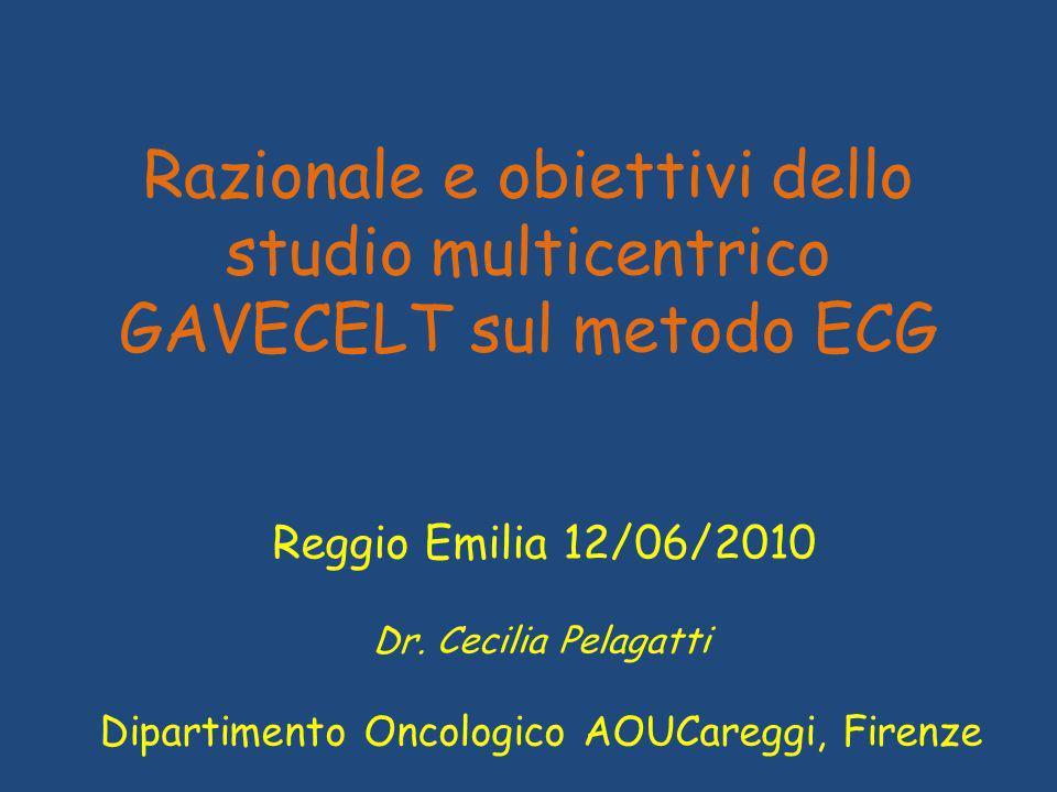 Razionale e obiettivi dello studio multicentrico GAVECELT sul metodo ECG Reggio Emilia 12/06/2010 Dr.