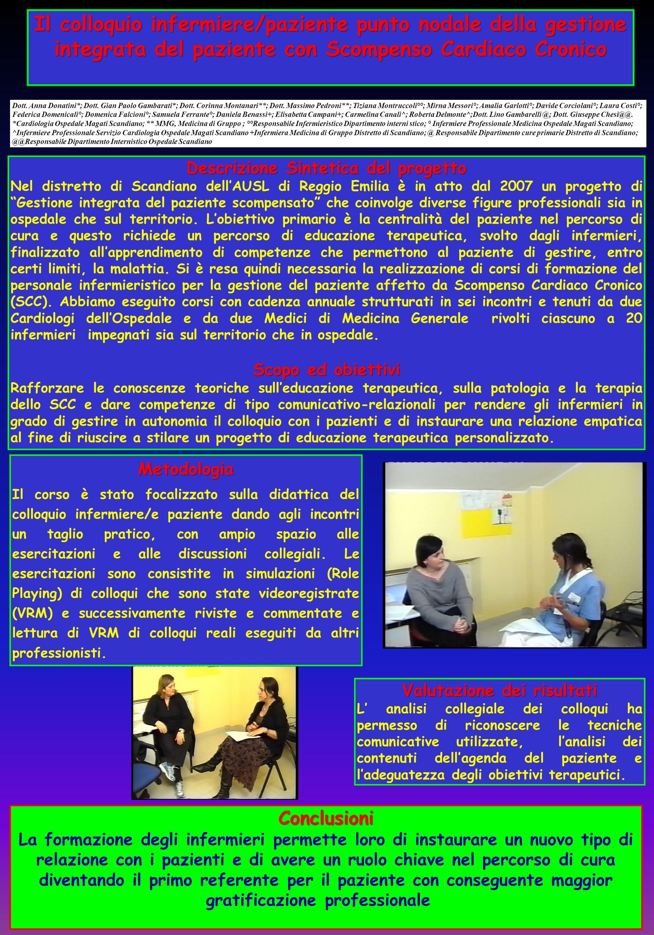 Dott. Anna Donatini*; Dott. Gian Paolo Gambarati*; Dott. Corinna Montanari**; Dott. Massimo Pedroni**; Tiziana Montruccoli°°; Mirna Messori°; Amalia G