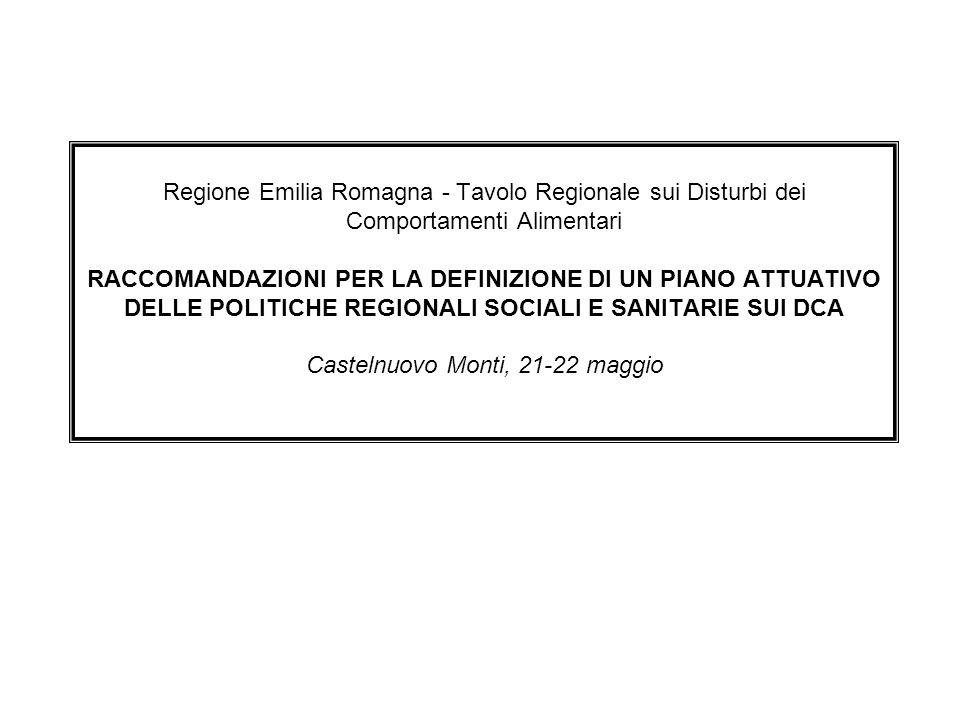 Regione Emilia Romagna - Tavolo Regionale sui Disturbi dei Comportamenti Alimentari RACCOMANDAZIONI PER LA DEFINIZIONE DI UN PIANO ATTUATIVO DELLE POL