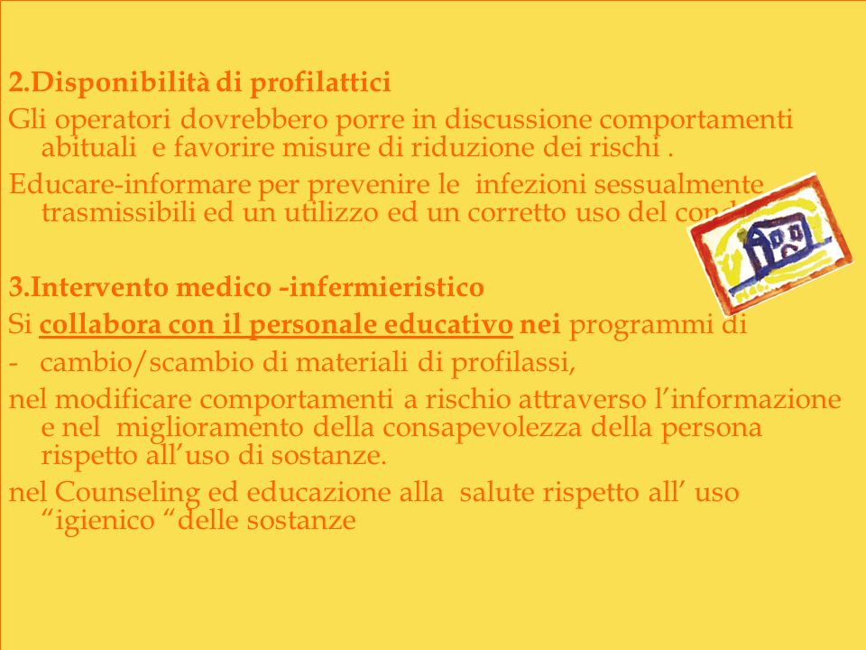 2.Disponibilità di profilattici Gli operatori dovrebbero porre in discussione comportamenti abituali e favorire misure di riduzione dei rischi. Educar
