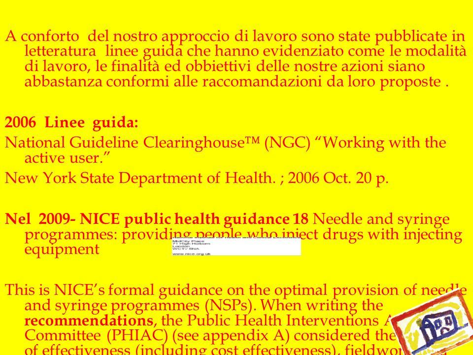 A conforto del nostro approccio di lavoro sono state pubblicate in letteratura linee guida che hanno evidenziato come le modalità di lavoro, le finali