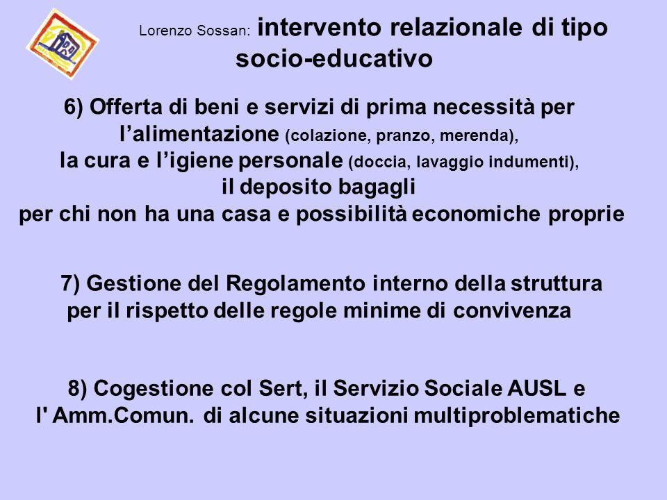 Lorenzo Sossan: intervento relazionale di tipo socio-educativo 8) Cogestione col Sert, il Servizio Sociale AUSL e l' Amm.Comun. di alcune situazioni m