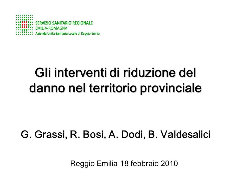 Gli interventi di riduzione del danno nel territorio provinciale Reggio Emilia 18 febbraio 2010 G.