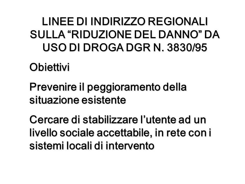 LINEE DI INDIRIZZO REGIONALI SULLA RIDUZIONE DEL DANNO DA USO DI DROGA DGR N.