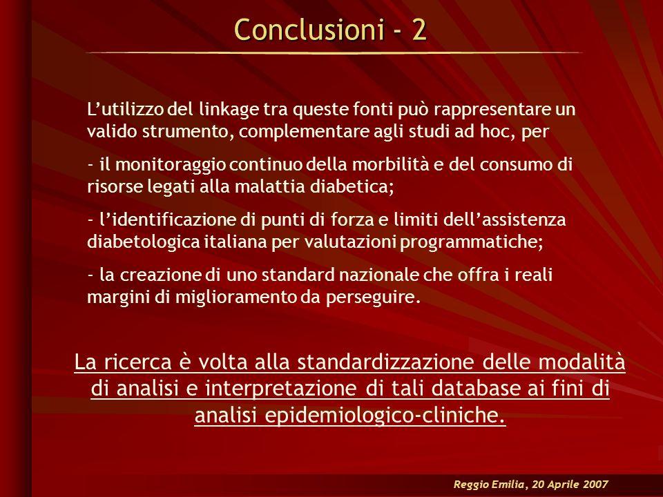 Conclusioni - 2 Reggio Emilia, 20 Aprile 2007 Lutilizzo del linkage tra queste fonti può rappresentare un valido strumento, complementare agli studi a