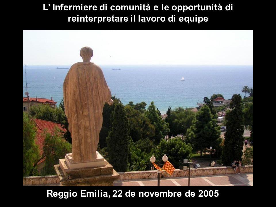 L Infermiere di comunità e le opportunità di reinterpretare il lavoro di equipe Reggio Emilia, 22 de novembre de 2005