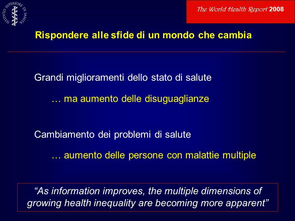 Rispondere alle sfide di un mondo che cambia Grandi miglioramenti dello stato di salute Cambiamento dei problemi di salute … ma aumento delle disuguag